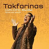 Lwaldine : Hymne aux parents by Tak Farinas
