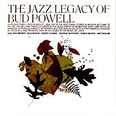 The Jazz Legacy Of Bud Powell by Bud Powell