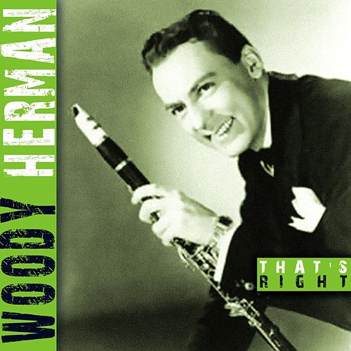 That's Right by Woody Herman