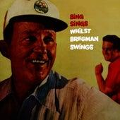 Bing Sings Whilst Bergman Swings by Bing Crosby