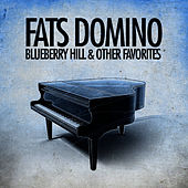 Blueberry Hill & Other Favorites (Remastered) von Fats Domino