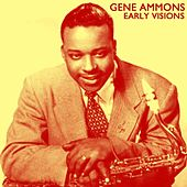 Early Visions by Gene Ammons