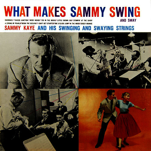 What Makes Sammy Swing by Sammy Kaye