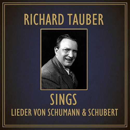 Sings Lieder Von Schumann and Schubert by Richard Tauber