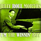 I'm The Winnin' Boy by Jelly Roll Morton