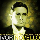 King's Rhapsody The Dancing Years by Ivor Novello