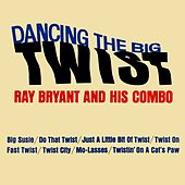 Dancing The Big Twist by Ray Bryant