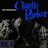 The Immortal Charlie Parker, Vol. 4 by Charlie Parker