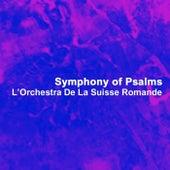 Symphony Of Psalms by L'Orchestra de la Suisse Romande