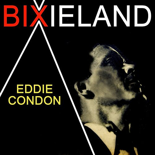 Bixieland by Eddie Condon