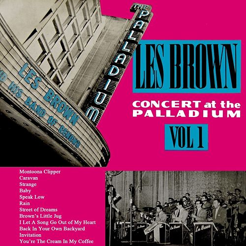 Concert At The Palladium Volume 1 by Les Brown