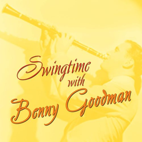 Swingtime With Benny Goodman by Benny Goodman