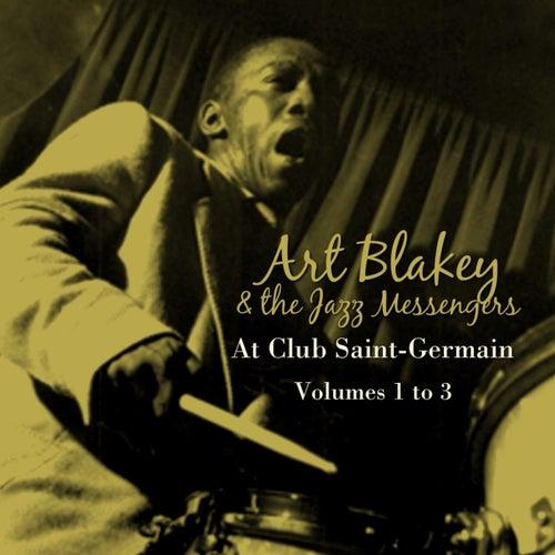 At Club Saint-Germain Volumes 1 to 3 by Art Blakey