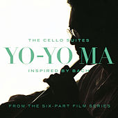 Inspired By Bach: The Cello Suites (Remastered) by Yo-Yo Ma