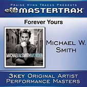 Forever Yours [Performance Tracks] von Michael W. Smith