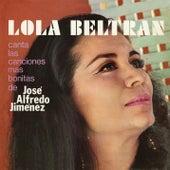 Lola Beltran Canta Las Canciones Mas Bonitas De Jose Alfredo Jimenez by Lola Beltran