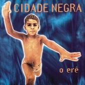 O Erê by Cidade Negra