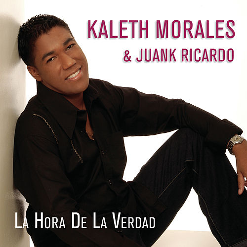 La Hora de la Verdad by Kaleth Morales