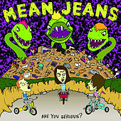Are You Serious? by Mean Jeans