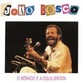 O Bebado E O Equilibrista by João Bosco