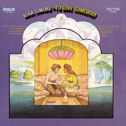 To Love Somebody by Nina Simone