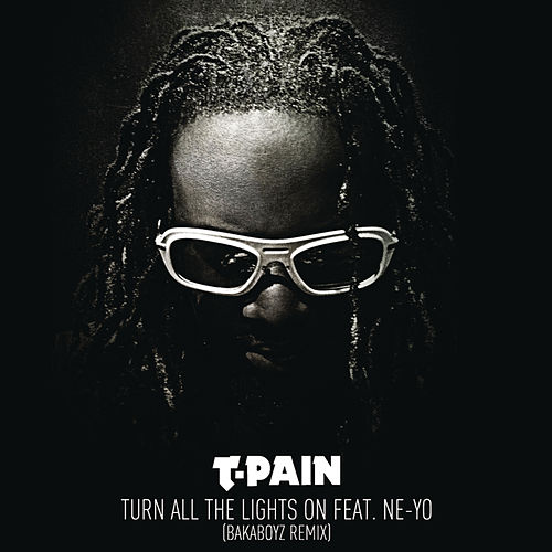 Turn All The Lights On (Bakaboyz Remix) by T-Pain