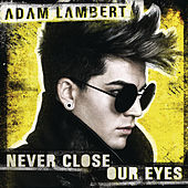 Never Close Our Eyes von Adam Lambert