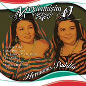Mexicanisimo by Las Hermanas Padilla