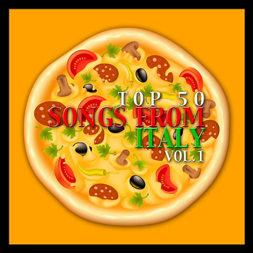 Top 50 Songs from Italy Vol. 1 by Various Artists