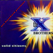 Solid Citizens by The X Brothers