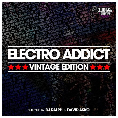 Electro Addict (Vintage Edition) (Selected By DJ Ralph & David Asko) by Various Artists