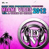 Miami Vibes 2012 by Various Artists