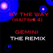 By The Way [Waiting 4] by Gemini