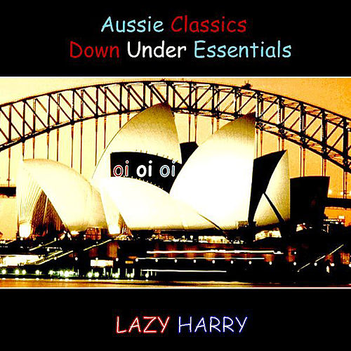 Aussie Classics-Down Under Essentials by Lazy Harry