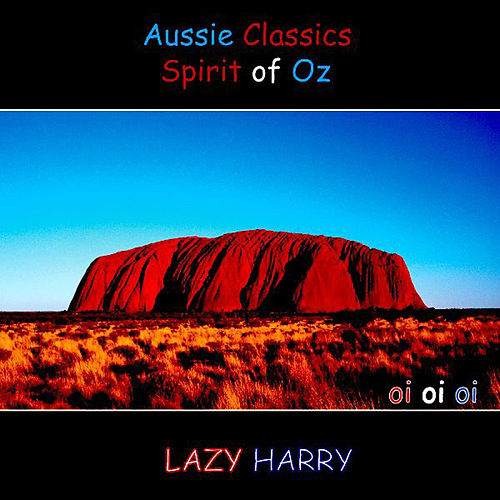 Aussie Classics-The Spirit of OZ by Lazy Harry