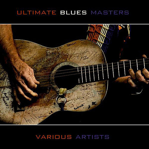 Ultimate Blues Masters by Various Artists