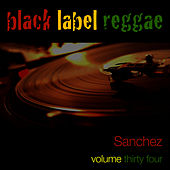 Black Label Reggae-Sanchez-Vol. 34 by Sanchez
