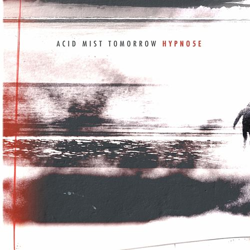 Acid Mist Tomorrow by Hypno5e