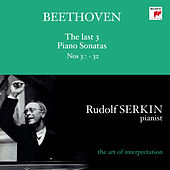 Beethoven: The Last 3 Piano Sonatas Nos. 30 - 32 (Rudolf Serkin - The Art of Interpretation) by Rudolf Serkin
