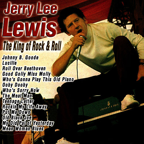 The King of Rock & Roll by Jerry Lee Lewis