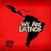We Are Latinos - Single by Sector Sabana Abajo