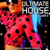 Ultimate House Vol 5 by Various Artists