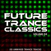 Future Trance Classics Vol. 4 by Various Artists