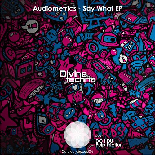 Say What EP by Audiometrics
