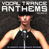 Vocal Trance Anthems Vol. 05 by Various Artists