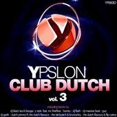 Ypslon Club Dutch Vol 3 by Various Artists