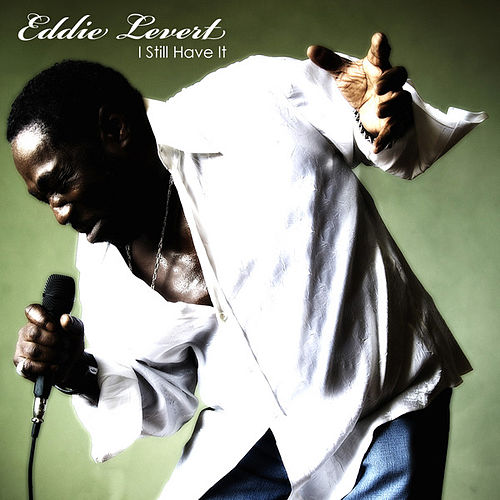 I Still Have It by Eddie Levert