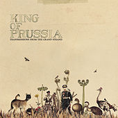 Transmissions from the Grand Strand by King Of Prussia