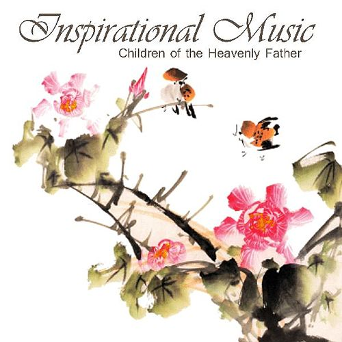 Inspirational Piano Music - Children of the Heavenly Father by Inspirational Piano Music