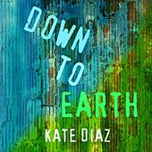 Down to Earth - Single by Kate Diaz
